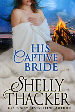Stolen Brides Series: His Captive Bride by Shelly Thacker