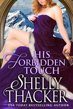 Stolen Brides: His Forbidden Touch by Shelly Thacker