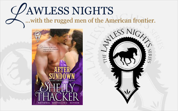 Lawless Nights series by Shelly Thacker