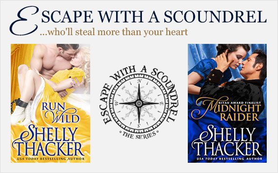 Escape with a Scoundrel Series by Shelly Thacker